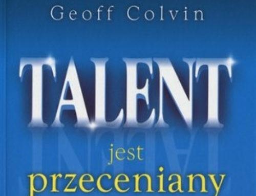 """""""Talent jest przeceniany"""" Geoff Colvin – recenzja"""