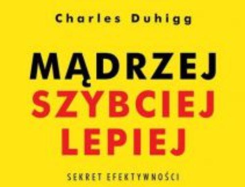 """""""Mądrzej, szybciej, lepiej"""" Charles Duhigg – recenzja"""