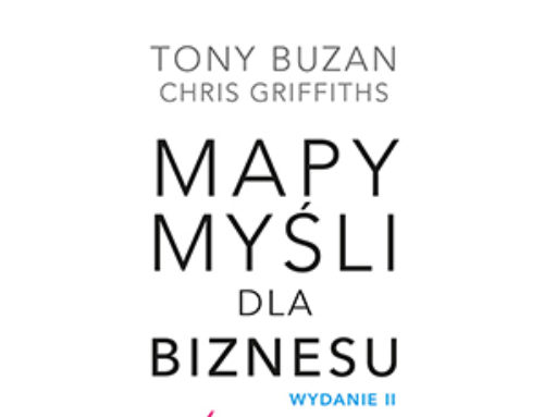 """""""Mapy myśli dla biznesu. Wydanie II"""" Tony Buzan, Chris Griffiths – recenzja"""