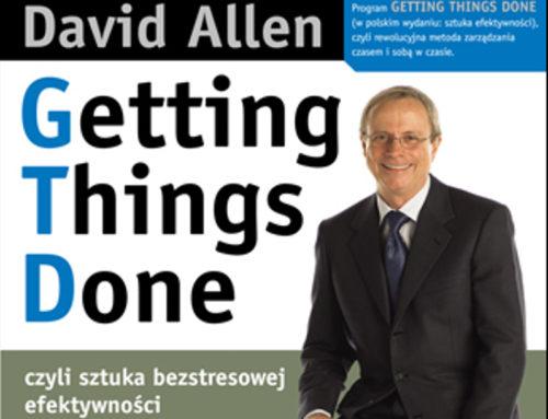 """""""Getting Things Done czyli sztuka bezstresowej efektywności"""" David Allen – recenzja"""
